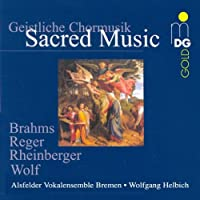 Sacred Music by Brahms, Reger, Rheinberger and Wolf