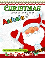 Christmas Adult Coloring Book: Swear Word and Mandala 18+