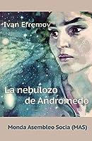 La Nebulozo de Andromedo: Sciencfikcia Romano (Mas-Libro)