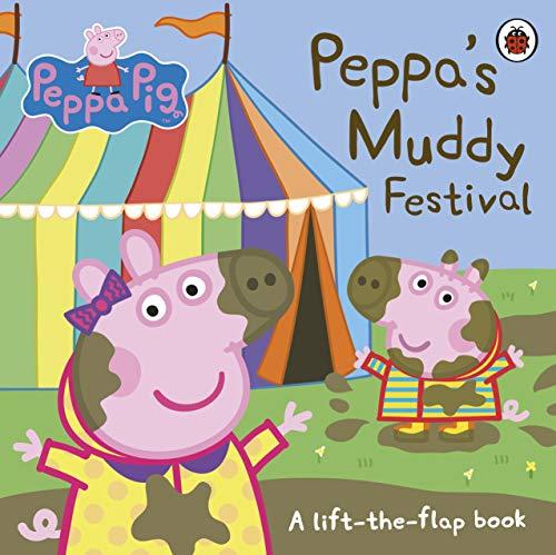 Peppa Pig: Peppa's Muddy Festival: A Lift-the-Flap...