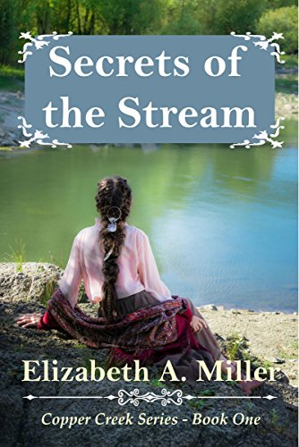 Secrets of the Stream (Copper Creek Series Book 1)