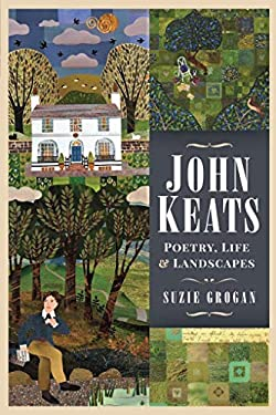 John Keats: Poetry, Life and Landscapes
