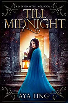 Till Midnight (Reversed Retellings Book 1) by [Ling, Aya]