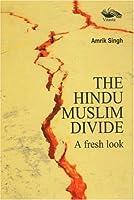 Hindu Muslim Divide: A Fresh Look