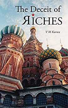 The Deceit of Riches by [Karren, Val M]
