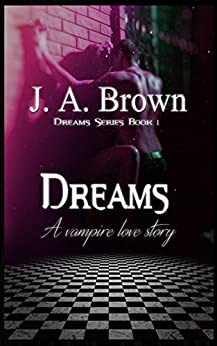 Dreams (Dreams Series Book 1) by [Brown, J. A.]