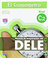 El cronometro / The Timer: Manual de preparacion del DELE. Nivel C2 (Superior) / DELE Preparation Manual. Level C2 (Superior) (Spanish Edition) by Alejandro Bech Tormo Rosa Maria Perez David Isa De Los Santos(2013-03-01)