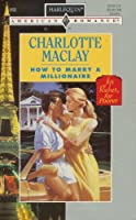 How To Marry A Millionaire (Harlequin American Romance)
