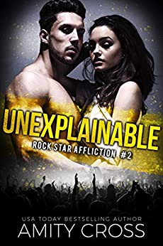 Unexplainable (Rock Star Affliction Book 2) by [Cross, Amity]
