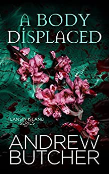 [Butcher, Andrew]のA Body Displaced (Lansin Island Paranormal Mysteries Book 2) (English Edition)
