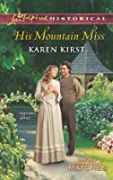 His Mountain Miss (Love Inspired Historical: Smoky Mountain Matches)
