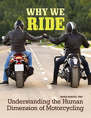 Why We Ride: Understanding the Human Dimension of Motorcycling
