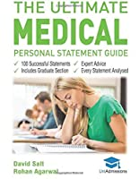 The Ultimate Medical Personal Statement Guide: 100 Successful Statements, Expert Advice, Every Statement Analysed, Includes Graduate Section (UCAS Medicine) UniAdmissions by Dr David Salt Rohan Agarwal(2016-04-13)