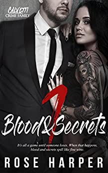 Blood and Secrets 1 (The Calvetti Crime Family) by [Harper, Rose]