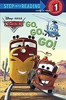 Go, Go, Go! (Disney/Pixar Cars) (Step into Reading) by Melissa Lagonegro(2011-01-11)