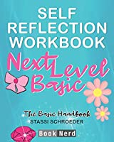 Self-Reflection Workbook: Next Level Basic (The Definitive Basic Bitch Handbook)
