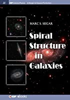 Spiral Structure in Galaxies (Iop Concise Physics)