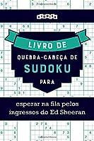 Livro de quebra-cabeças de Sudoku para esperar na fila pelos ingressos do Ed Sheeran