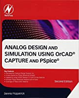 Analog Design and Simulation Using OrCAD Capture and PSpice, Second Edition