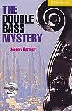 The Double Bass Mystery. Buch und CD: Level 2, Wortschatz 800