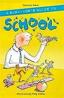 A Survivor's Guide to School