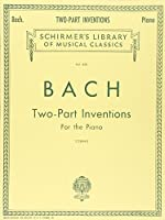 Two- and Three-Part Inventions For the Piano (Schirmer's Library of Musical Classics, Vol. 850)