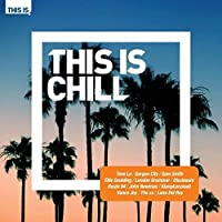 This Is Chill by Various Artists (2014-05-03)