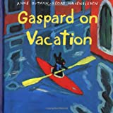 Gaspard on Vacation (Misadventures of Gaspard and Lisa)