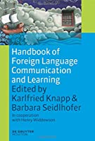 Handbook of Foreign Language Communication and Learning (Handbooks of Applied Linguistics)