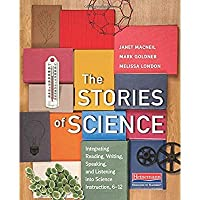 The Stories of Science: Integrating Reading Writing Speaking and Listening into Science Instruction 6-12【洋書】 [並行輸入品]