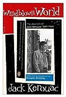 Windblown World: The Journals of Jack Kerouac 1947-1954 by Jack Kerouac(2006-04-04)