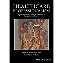 Healthcare Professionalism: Improving Practice through Reflections on Workplace Dilemmas