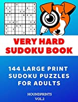 Very Hard Sudoku Book: 144 Large Print Sudoku Puzzles for Adults (VOL.2)