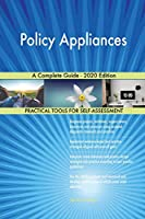 Policy Appliances A Complete Guide - 2020 Edition