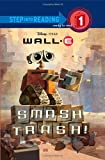 Smash Trash! (Disney/Pixar WALL-E) (Step into Reading)