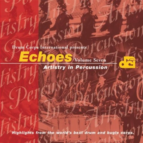 Echoes: Artistry in Percussion, Vol. 7