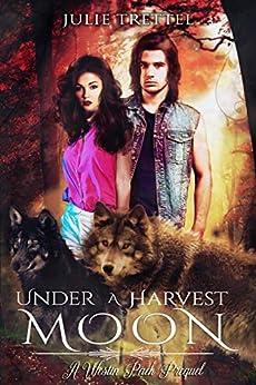 Under a Harvest Moon (Westin Pack Book 6) by [Trettel, Julie ]