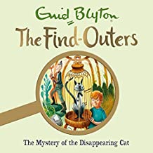 The Mystery of the Disappearing Cat: The Find-Outers, Book 2