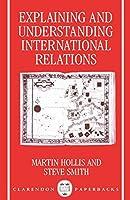Explaining And Understanding International Relations (Clarendon Paperbacks)