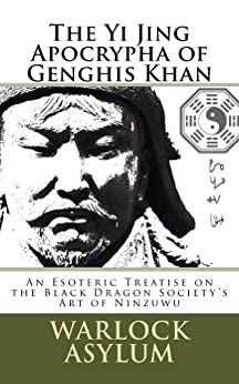 [Asylum, Warlock]のThe Yi Jing Apocrypha of Genghis Khan (English Edition)