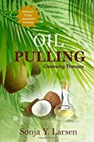 Oil Pulling (The Beauty Books)