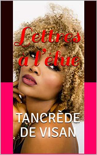 Lettres à l'élue (French Edition)