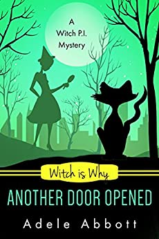 Witch Is Why Another Door Opened (A Witch P.I. Mystery Book 15) by [Abbott, Adele]