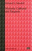 Historia Cultural Del Deporte/ Sport:  A Cultural History