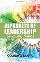 Alphabets of Leadership For Young Minds