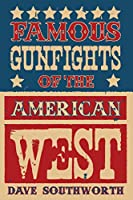 Famous Gunfights of the American West