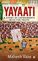 Yayaati: A Story of Experiments with the Truth