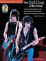 Rolling Stones: A Step-By-Stp Breakdown of the Guitar Styles of Keith Richards, Brian Jones, Mick Taylor, and Ron Wood (Guitar Signature Licks Series))