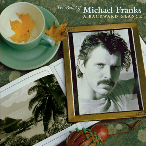 The Best Of Michael Franks: A ...