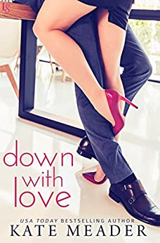 Down with Love: A Laws of Attraction Novel by [Meader, Kate]